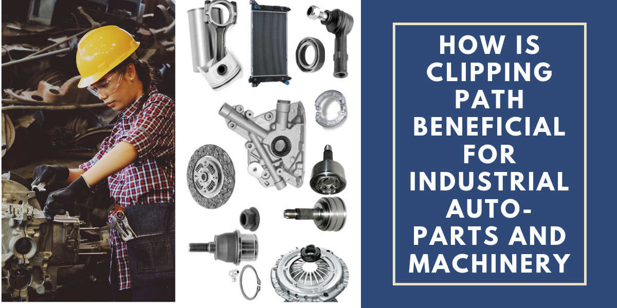 How Is Clipping Path Beneficial for Industrial Auto-parts and Machinery?